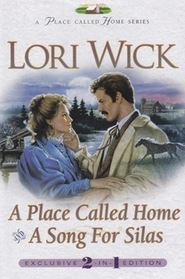 A Place Called Home / A Song for Silas (Place Called Home, Bks 1 & 2)