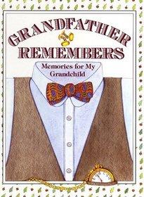 Grandfather Remembers : Memories for My Grandchild