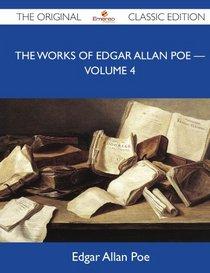 The Works of Edgar Allan Poe - Volume 4 - The Original Classic Edition