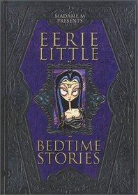Madame M Presents: Eerie Little Bedtime Stories
