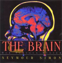 The Brain : Our Nervous System