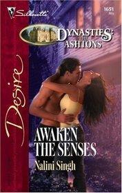 Awaken the Senses (Dynasties: The Ashtons) (Silhouette Desire, No 1651)