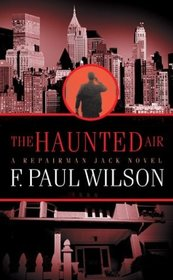 The Haunted Air (Repairman Jack, Bk 6)