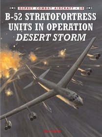 B-52 Stratofortress Units In Operation Desert Storm (Combat Aircraft 50)