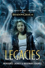 Legacies (Shadow Grail, Bk 1)