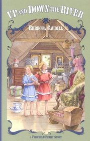 Up And Down The River (Fairchild Family Story, Bk 3)