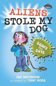 Aliens Stole My Dog (Books for Boys)