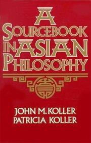 Sourcebook in Asian Philosophy (Sourcebooks in Philosophy)