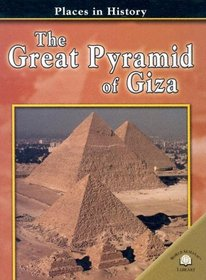 The Great Pyramid Of Giza (Places in History)