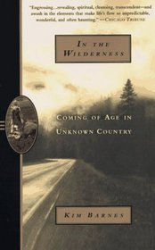 In the Wilderness : Coming of Age in Unknown Country