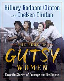 The Book of Gutsy Women: Favorite�Stories of Courage and Resilience