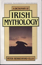 A Dictionary of Irish Mythology (Oxford Paper Reference Series)