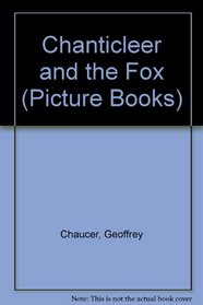 Chanticleer and the Fox (Picture Books)