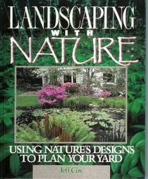Landscaping with Nature: Using Nature's Designs to Plan Your Yard
