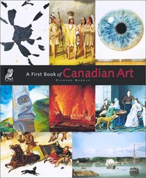 A First Book of Canadian Art (Wow Canada!) (Wow Canada!)