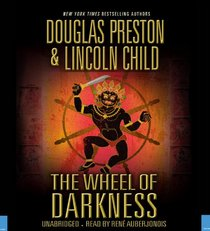 The Wheel of Darkness (Pendergast, Bk 8) (Audio CD) (Unabridged)