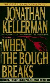 When the Bough Breaks (Alex Delaware, Bk 1)