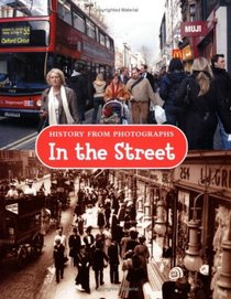 In the Street (History from Photographs)
