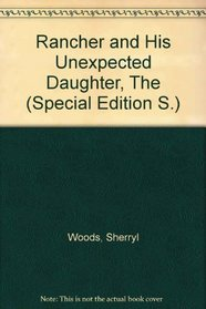 The Rancher and His Unexpected Daughter (Thorndike Large Print Silhouette Series)