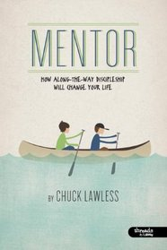 Mentor: How along-the-way discipleship will change your life (Member Book)