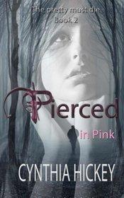 Pierced in Pink (The Pretty Must Die) (Volume 2)