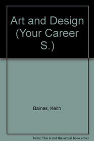 Art and Design (Your Career S)