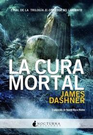La cura mortal (The Death Cure) (Maze Runner, Bk 3) (Spanish Edition)