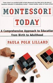 Montessori Today : A Comprehensive Approach to Education from Birth to Adulthood