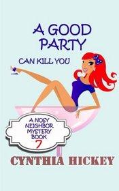 A Good Party Can Kill You (A Nosy Neighbor Mystery) (Volume 7)