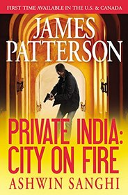 Private India: City on Fire (Private, Bk 8)