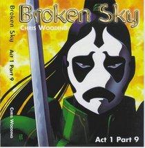 Act One/Part Nine: Act 1/Pt.9 (Broken Sky)