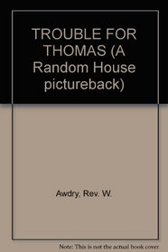 TROUBLE FOR THOMAS (A Random House pictureback)