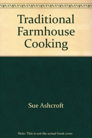 Traditional Farmhouse Cooking
