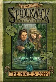 The Nixie's Song (Beyond the Spiderwick Chronicles, Bk 1)