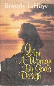 I am a woman by God's design
