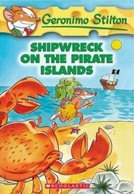 Shipwreck on the Pirate Islands (Geronimo Stilton #18)