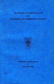 Apology and Crito of Plato and the Apology and Symposium of Xenophon