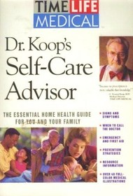 Dr. Koop's Self-Care Advisor: The Essential Home Health Guide for You and Your Family