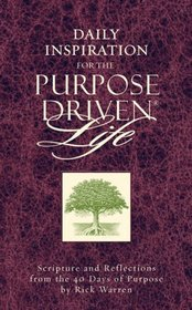Daily Inspiration for the Purpose-Driven Life: Scriptures and Reflections From the 40 Days of Purpose