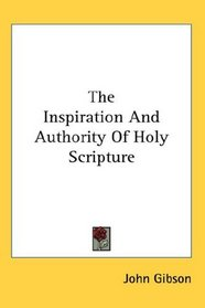 The Inspiration And Authority Of Holy Scripture