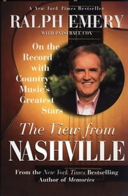 The View from Nashville : On The Record With Country Music's Greatest Stars