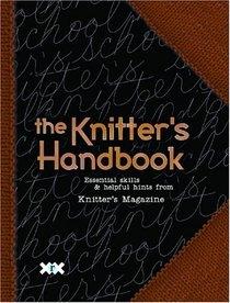 The Knitter's Handbook : Essential Skills  Helpful Hints from IKnitter's Magazine/I