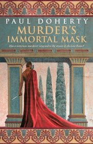 Murder's Immortal Mask (Ancient Rome, Bk 5) (Large Print)