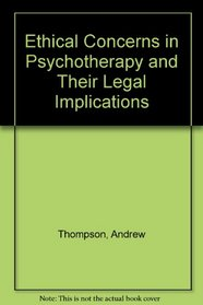 Ethical Concerns in Psychotherapy and Their Legal Implications