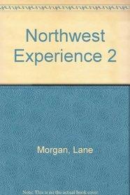 Northwest Experience 2