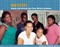 Identity: poems and writing from Teen Writers Academy