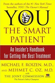 YOU: The Smart Patient : An Insider's Handbook for Getting the Best Treatment