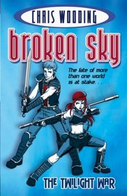 Twilight War (Broken Sky) (Broken Sky)