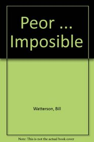 Peor ... Imposible (Spanish Edition)