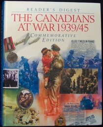 The Canadians at War, 1939-45 : Commemorative Edition